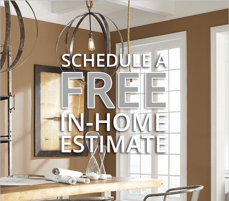 Schedule a Free In-Home Estimate